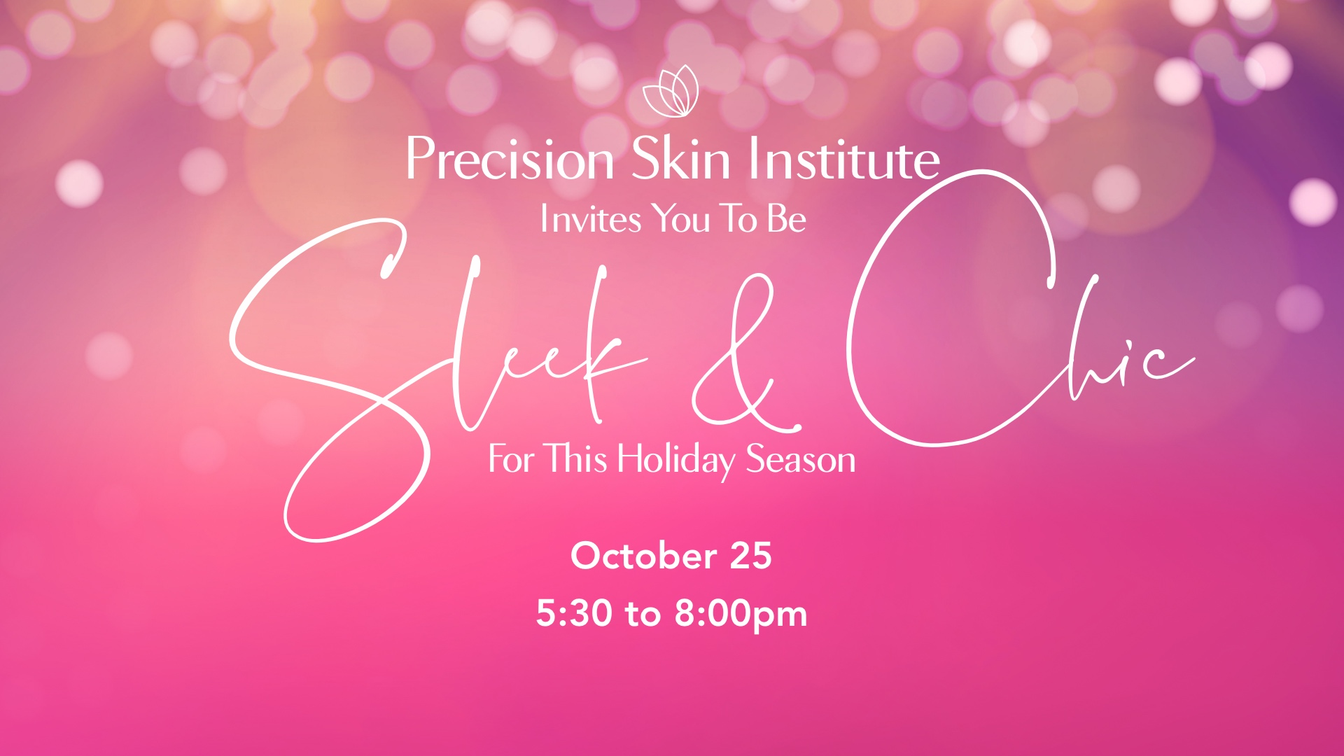 Precision Skin Institute Sleek & Chic Event Featured
